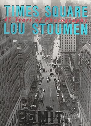 Time Square 45 Years of Photography: Lou Stoumen (Louis