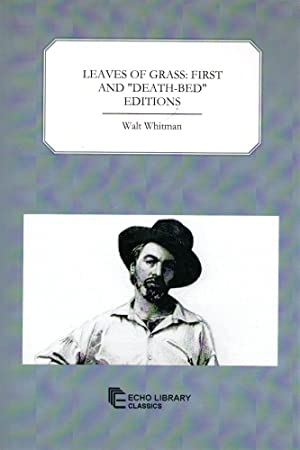 Leaves of Grass: First and 'Death-Bed' Editions: Walt Whitman