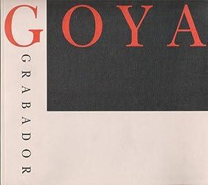 Goya grabador: Goya (grabados) y