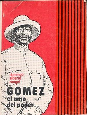 Gómez, el amo del poder: Domingo Alberto Rangel