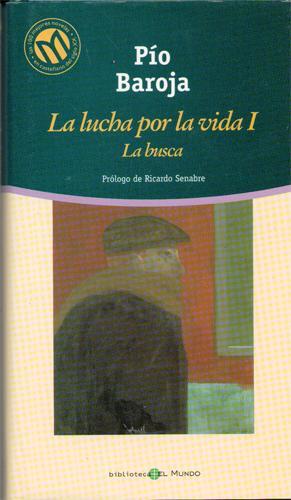 La lucha por la vida (trilogía completa: Pío Baroja y