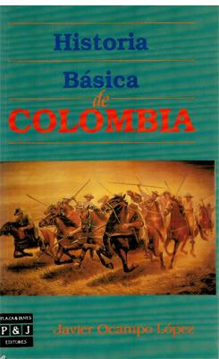 Historia básica de Colombia.: Javier Ocampo López