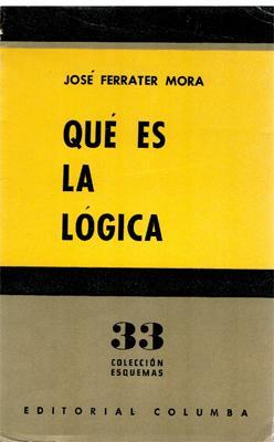 Qué es la lógica: José Ferrater Mora