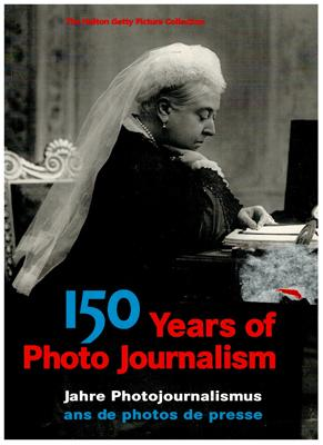 150 years of Photo Journalism, jahre Photojournalismus, ans de photos de presse