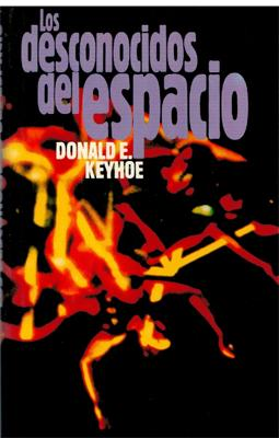 Los desconocidos del espacio: Donald E. Keyhoe