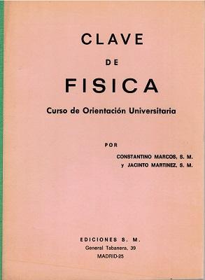 Clave de física. Curso de Orientación Universitaria.: Constantino Marcos y
