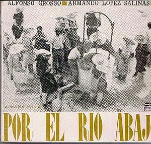 Por el río abajo: Alfonso Grosso y