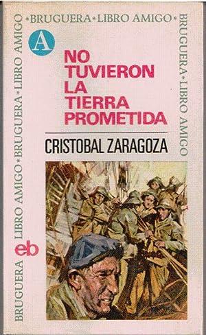 NO TUVIERON LA TIERRA PROMETIDA: Cristóbal Zaragoza