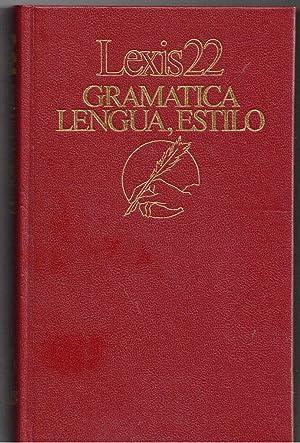 LEXIS 22 - GRAMATICA, LENGUA, ESTILO