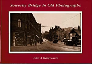 Sowerby Bridge in Old Photographs
