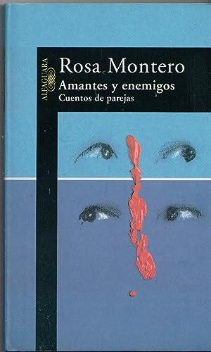 AMANTES Y ENEMIGOS. Cuentos de parejas.: Rosa Montero