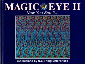 Magic Eye II: Now You See It.: A New Way of Looking at the World: Now You See It - 3D Illusions N...