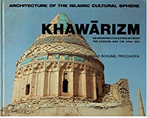 Khawarizm (Architecture of the Islamic cultural sphere). Bilingual edition: Arab and English. An ...