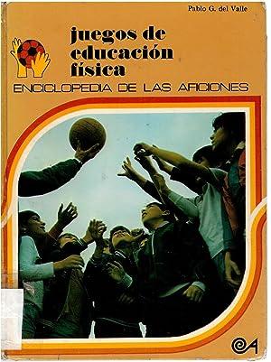 Juegos de educación física (enciclopedia de las: Pablo Gómez del