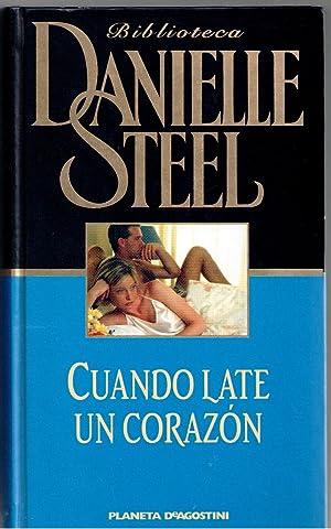 CUANDO LATE UN CORAZÓN: Danielle Steel