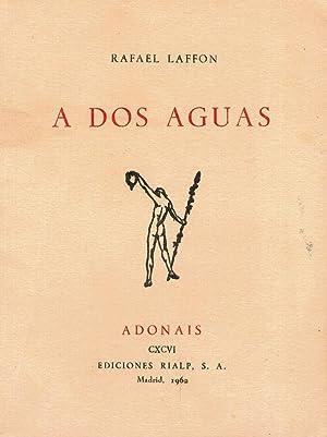 A dos aguas (primera edición): Rafael Laffon
