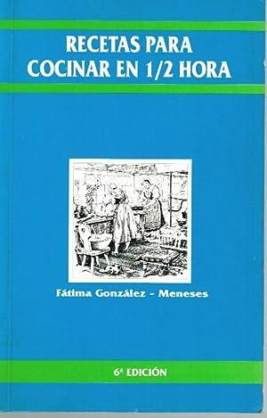 RECETAS PARA COCINAR EN 1/2 HORA: Fátima González-Meneses