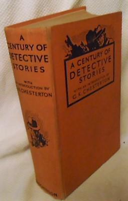 a Century of Detective Stories with an Introduction by C.K. Chesterton
