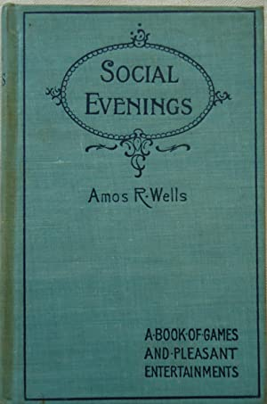 Social Evenings - A Book of Game and Pleasant Entertainments for Christian Endeavor Societies and...