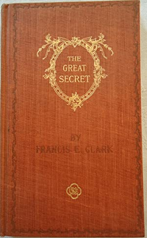 The great Secret; Heath, Beauty, Happiness, Friendmaking, Common Sense, Success
