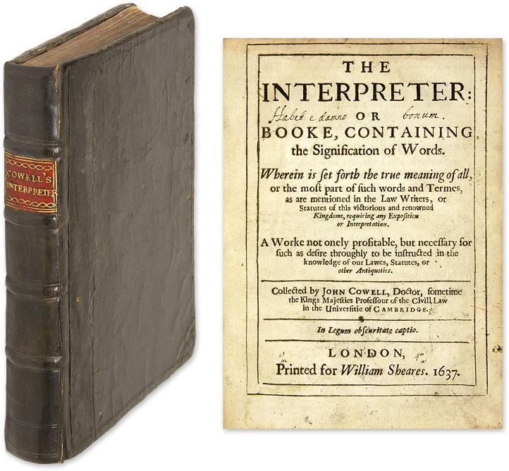 The Interpreter: Or Booke Containing the Signification: Cowell, John