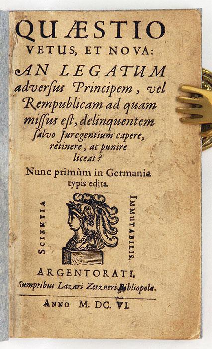 Quaestio Vetus, Et Nova: An Legatum Adversus Principem, Vel.: Ambassadors