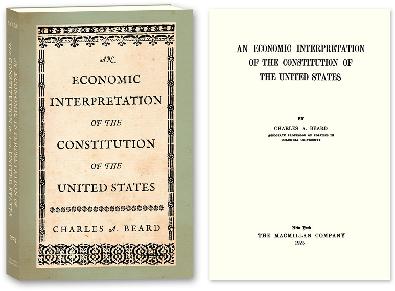 charles beard economic interpretation constitution thesis Abstract a century after it was first published, charles a beard's an economic interpretation of the constitution remains a significant and controversial part of constitutional scholarship and history.