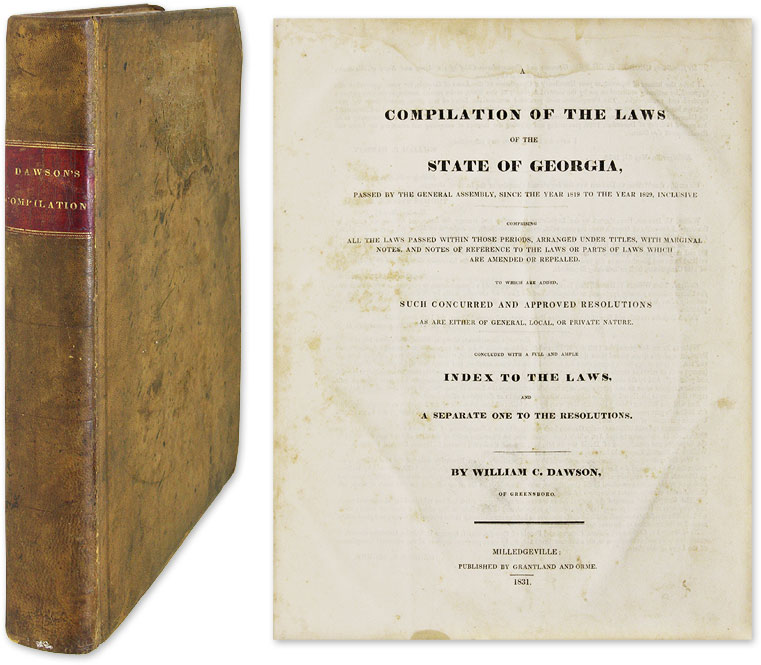 A Compilation of the Laws of the State of Georgia, Passed by the. Georgia; Dawson, William Hardcover