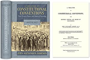A Treatise on Constitutional Conventions; Their History, Powers and.: Jameson, John Alexander; John...