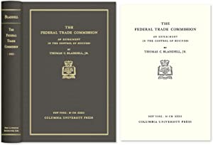 The Federal Trade Commission. An Experiment in the Control of Business: Blaisdell Jr., Thomas C.