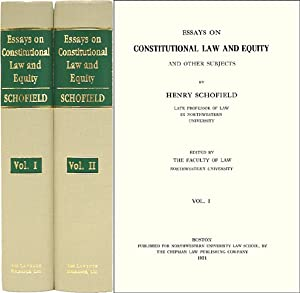 Essays on Constitutional Law and Equity and Other Subjects. 2 Vols: Schofield, Henry