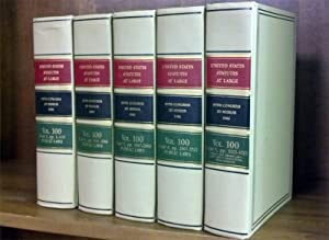 United States Statutes at Large. Volume 100, in 5 books (1986): United States Congress. 99th ...