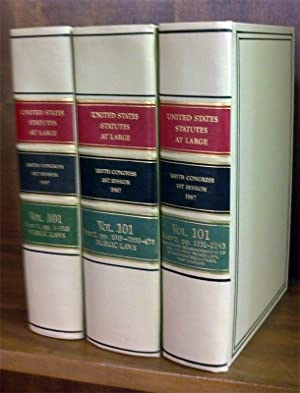 United States Statutes at Large. Volume 101, in 3 books (1987): United States Congress. 100th 1st ...