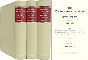 The Courts and Lawyers of New Jersey 1661-1912. 3 Vols: Keasbey, Edward Quinton
