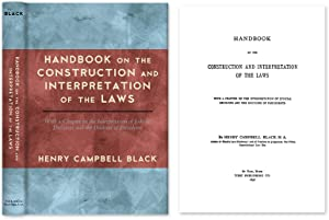 Handbook on the Construction and Interpretation of the Laws With a.: Black, Henry Campbell