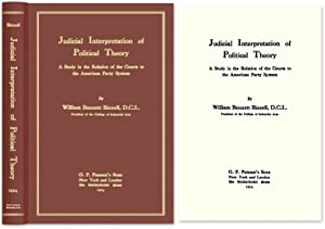 Judicial Interpretation of Political Theory A Study in the Relation.: Bizzell, William Bennett