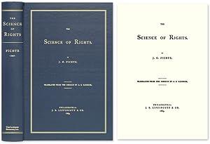 The Science of Rights: Fichte, Johann Gottlieb; Kroeger, A E, (Trans.)