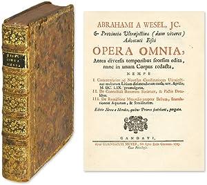 Opera Omnia, Antea Diversis Temporibus Seorsim Edita, Nunc in Unum.: Wesel, Abraham van
