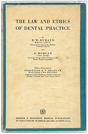 The Law and Ethics of Dental Practice. London, 1950: Durand, R.W.; Morgan, D.
