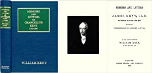 Memoirs and Letters of James Kent: Kent, James. Kent, William, Editor