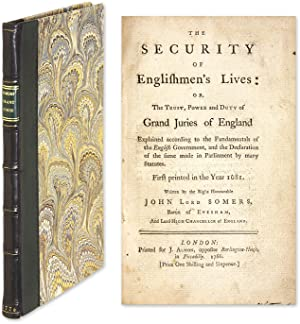 The Security of Englishmen's Lives: Or the Trust, Power and Duty.: Somers, John, Baron