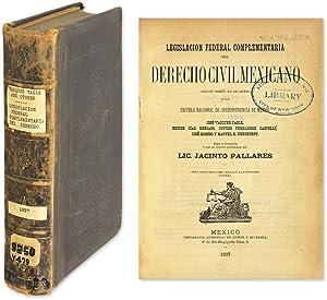 Legislacion Federal Complementaria del Derecho Civil Mexicano.: Pallares, Jacinto