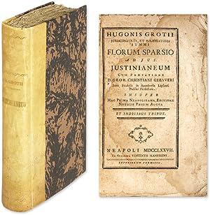 Florum Sparsio ad jus Iustinianeum, Cum Praefatione.: Grotius, Hugo; Gebauer, Georg Christian, ...