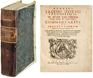 Commentarius ad Institutionum Juris Civilis Libros IV, Brevis.: Zoes, Hendrik; Andreas, Valerius, ...