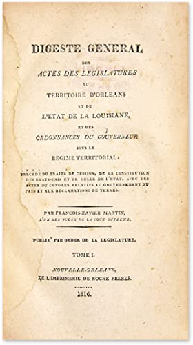 A General Digest of the Acts of the Legislatures of the Late.: Martin, Francois-Xavier