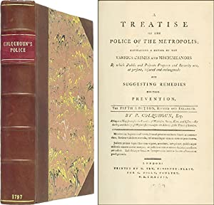 A Treatise on the Police of the Metropolis; Containing a Detail of.: Colquhoun, Patrick