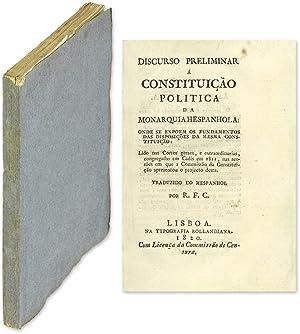 Discurso Preliminar a Constituicao Politica de Monarquia Hespanhola: Arguelles, Augustin de; ...