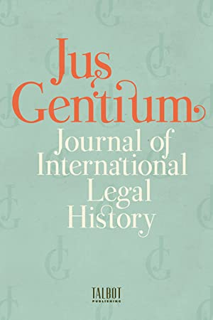 JUS GENTIUM Journal of International Legal History ANNUAL SUBSCRIPTION: Subscription: Institutional...