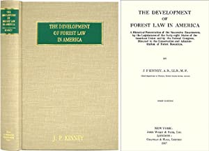 The Development of Forest Law in America. A Historical Presentation.: Kinney, J.P.