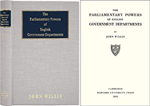 The Parliamentary Powers of English Government Departments: Willis, John